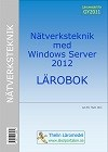 Nätverksteknik med Windows Server 2012 - Lärobok
