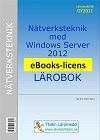 Nätverksteknik med Windows Server 2012 - Lärobok eBooks