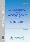 Nätverksteknik med Windows Server 2012 - Arbetsbok