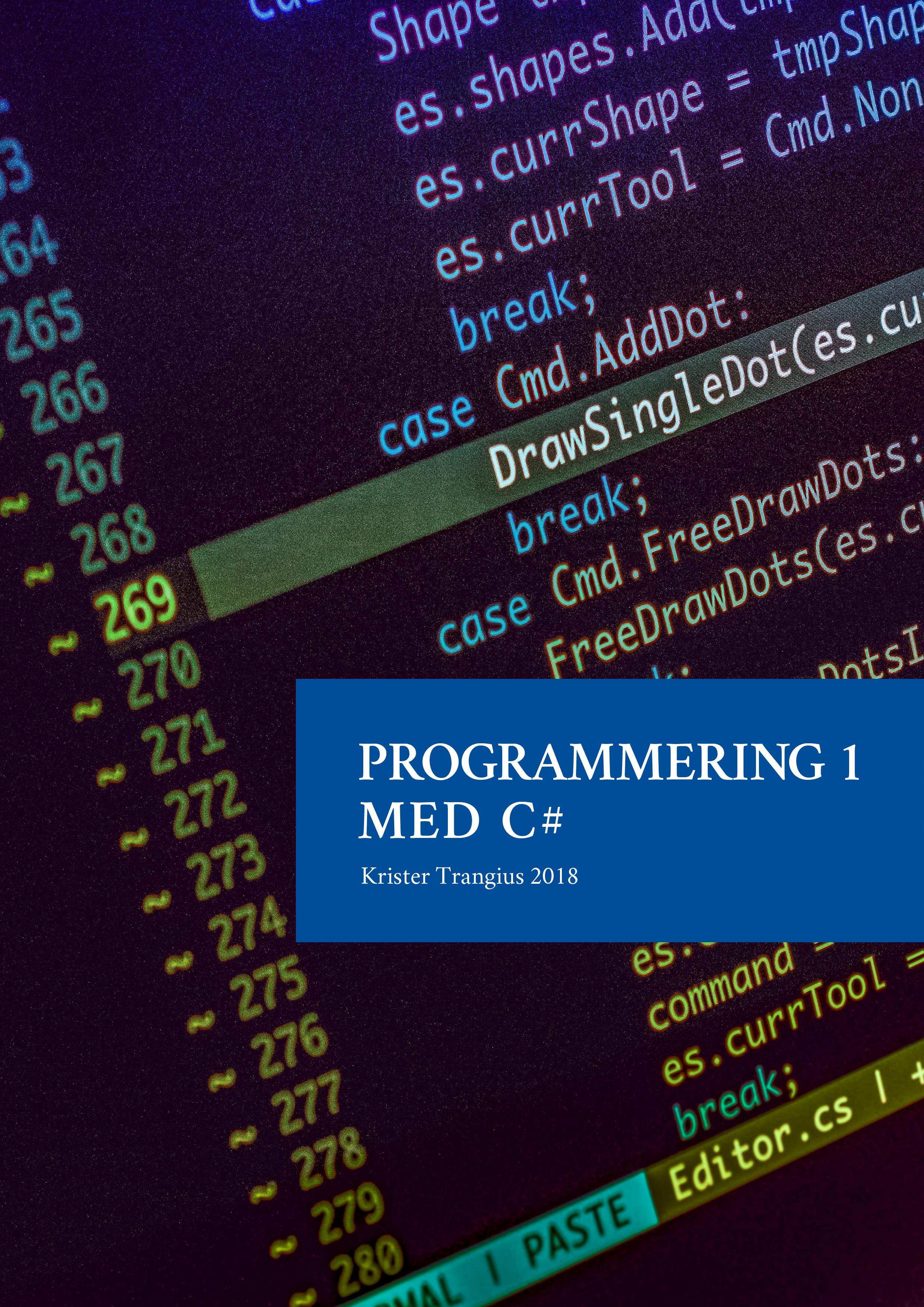 Programmering 1 med C# V2018 - Lärobok av Krister Trangius
